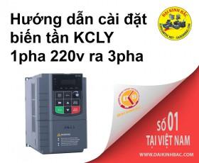 HƯỚNG DẪN BIẾN TẦN KCLY 1PHA 22V  RA 3PHA 220V